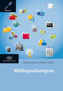 Gálik Mihály: Médiagazdaságtan