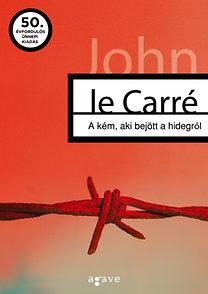 John le Carré: A kém, aki bejött a hidegről - 50. évfordulós ünnepi kiadás