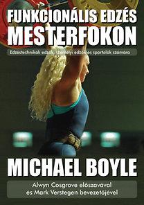 Michael Boyle: Funkcionális edzés mesterfokon - Edzéstechnikák edzők, személyi edzők és sportolók számára