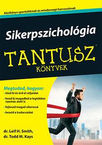 L. H. Smith, T. M. Kays: Sikerpszichológia