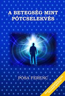 Pósa Ferenc: A betegség, mint pótcselekvés