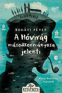 Bogáti Péter: A Hóvirág másodkormányosa jelenti