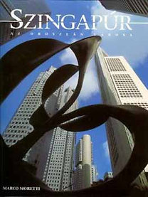 Marco Moretti: Szingapúr az oroszlán városa - Új kilátó