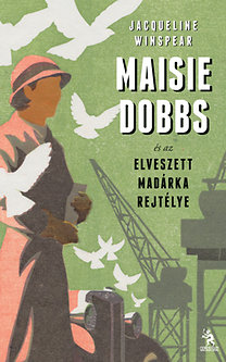 Jacqueline Winspear: Maisie Dobbs és az elveszett madárka rejtélye