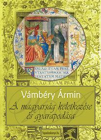 Vámbéry Ármin: A magyarság keletkezése és gyarapodása