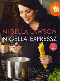 Nigella Lawson: Nigella expressz 2.
