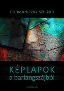 Podmaniczky Szilárd: Képlapok a barlangszájból