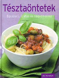 Tésztaöntetek - Egyszerű, ízletes és nagyon olasz