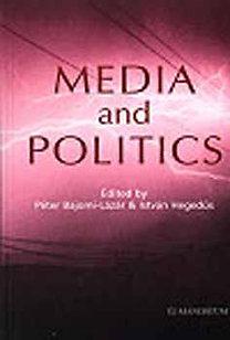Bajomi-Lázár P.–Hegedűs István: Media and Politics