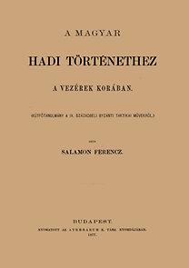 Salamon Ferenc: A magyar hadi történethez a vezérek korában