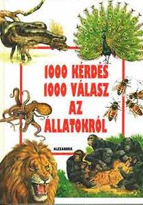 Alexandra Kiadó: 1000 kérdés 1000 válasz az állatokról