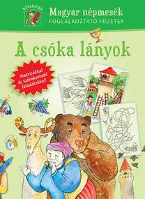 A csóka lányok - Magyar népmesék foglalkoztató füzetek