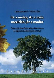 Ferencz Éva, Lukács Józsefné: Itt a meleg, itt a nyár, mezítláb jár a madár