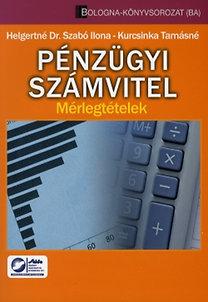 Kurcsinka Tamásné, Helgertné Szabó Ilona: Pénzügyi számvitel (mérlegtételek)