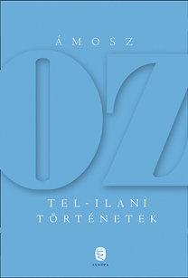 Ámosz Oz: Tel-ilani történetek