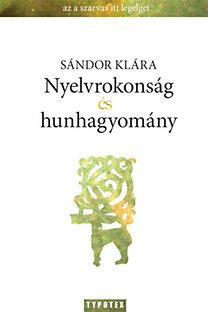 Sándor Klára: Nyelvrokonság és hunhagyomány - Rénszarvas vagy csodaszarvas?