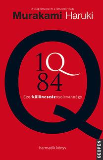 Murakami Haruki: 1Q84 3. - Ezerkülöncszáznyolcvannégy