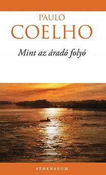 Paulo Coelho: Mint az áradó folyó