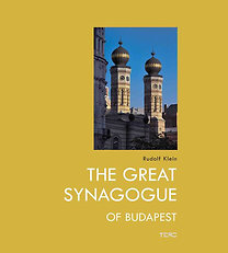 Klein Rudolf: The great synagogue of Budapest