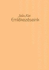 Juhász Katalin: Emlékezéseink