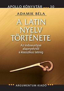 Adamik Béla: A latin nyelv története