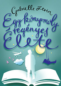 Gabrielle Zevin: Egy könyvmoly regényes élete