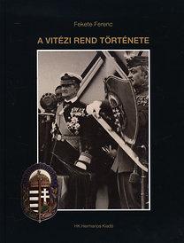 Fekete Ferenc: A vitézi rend története
