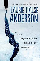 Anderson, Laurie Halse: The Impossible Knife of Memory