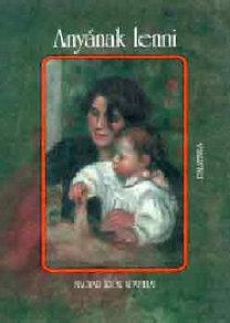 D. Szabó Mária (szerk.): Anyának lenni