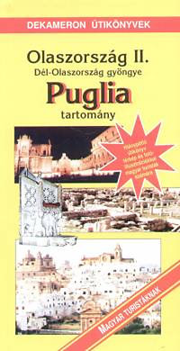 Nyerges László: Olaszország II. - Puglia tartomány /Dekameron útikönyvek/ - Dél-Olaszország gyöngye - Puglia tartomány