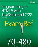 Delorme, Rick: Exam Ref 70-480: Programming in HTML5 with JavaScript and CSS3
