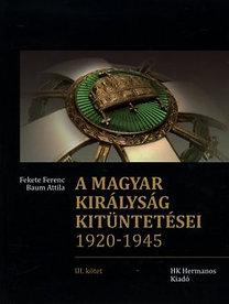 Fekete Ferenc, Baum Attila: A magyar királyság kitüntetései 1920-1945