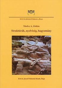 Medve A. Zoltán: Struktúrák, nyelviség, hagyomány