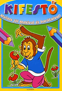 Kifestő - Mulass jól Makival és barátaival!