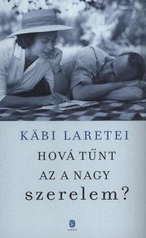 Kabi Laretei: Hová tűnt az a nagy szerelem?
