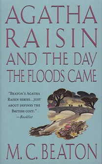 M. C. Beaton: Agatha Raisin and the Day the Floods Came