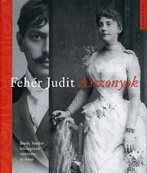 Fehér Judit: Asszonyok - Bródy Sándor feleségének története és írásai