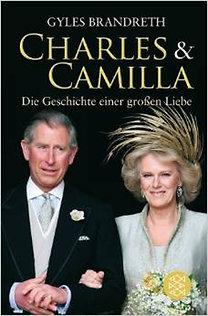 Gyles Brandreth: Charles & Camilla: die Geschichte einer großen Liebe