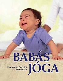 Francoise Barbira Freedman: Babás jóga