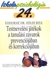 Fodorné Dr. Földi Rita: Testnevelési játékok a tanulási zavarok prevenciójában és korrekciójáb