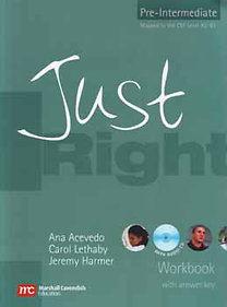 Ana Acevedo, Carol Lethaby, Jeremy Harmer: Just right workbook with answer key - Pre-intermediate (with audio cd)