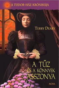 Terry Deary: A tűz és a könnyek asszonya