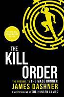 Dashner, James: Maze Runner Prequel: The Kill Order