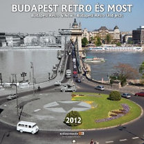 Budapest Retro &#233;s Most 2012 - napt&#225;r