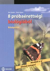 Bán Sándor, Barta Ágnes: 8 próbaérettségi biológiából - Középszint
