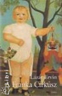 Lázár Ervin: A Franka Cirkusz