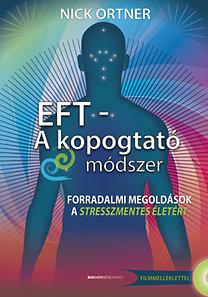 Nick Ortner: EFT - A kopogtató módszer - Ajándék DVD dokumentumfilmmel
