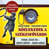 Zsigmond Gábor, Legát Tibor: Közlekedik a székesfőváros
