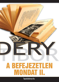 Déry Tibor: A befejezetlen mondat II. rész