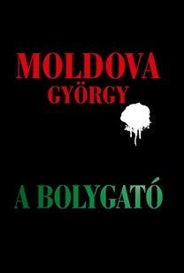 Moldova György: A bolygató